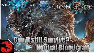 Can it still Survive? - Neutral Bloodcraft  Chronogenesis Deck! [Shadowverse]