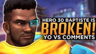 Overwatch: Baptiste is BROKEN! - YO vs Comments