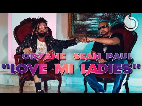 Oryane ft. Sean Paul - Love Mi Ladies (Official Music Video)