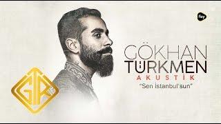 Sen İstanbul'sun [Akustik Konser] - Gökhan Türkmen #fizy