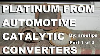 Platinum Re Y From Automotive Catalytic Converters Part 1of2