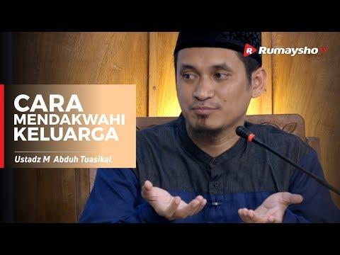 Cara Mendakwahi Keluarga - Ustadz M Abduh Tuasikal
