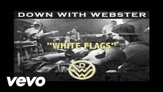 Watch Down With Webster White Flags video