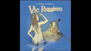 Watch Vic Ruggiero Always Something In My Blindspot video