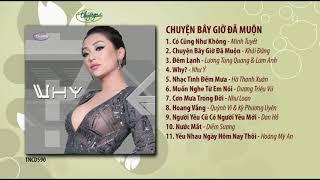 CD Chuyện Bây Giờ Đã Muộn (TNCD590) songs from PBN 123