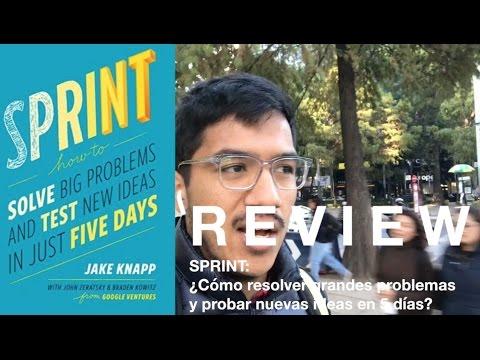 Sprint: Cómo resolver problemas y probar nuevas ideas en solo 5 días | Review  | Javier Murillo