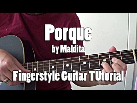 Porque By Maldita - Fingerstyle Guitar Tutorial Cover (free Tabs)