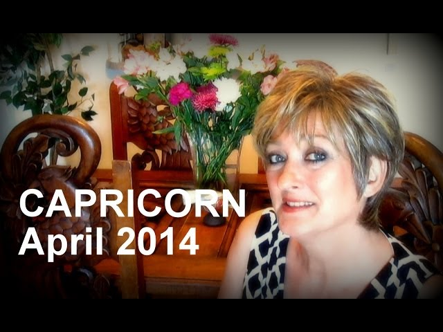 CAPRICORN APRIL 2014 Astrology Forecast - Karen Lustrup