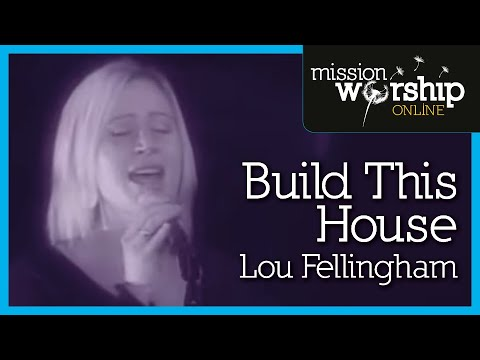 Lou Fellingham - Build This House