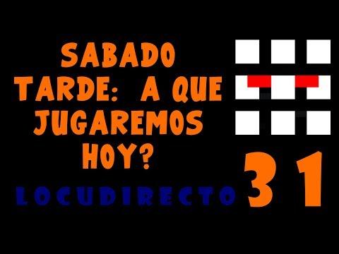 Locudirecto nº31: ¿A que jugaremos hoy 2014 04 05