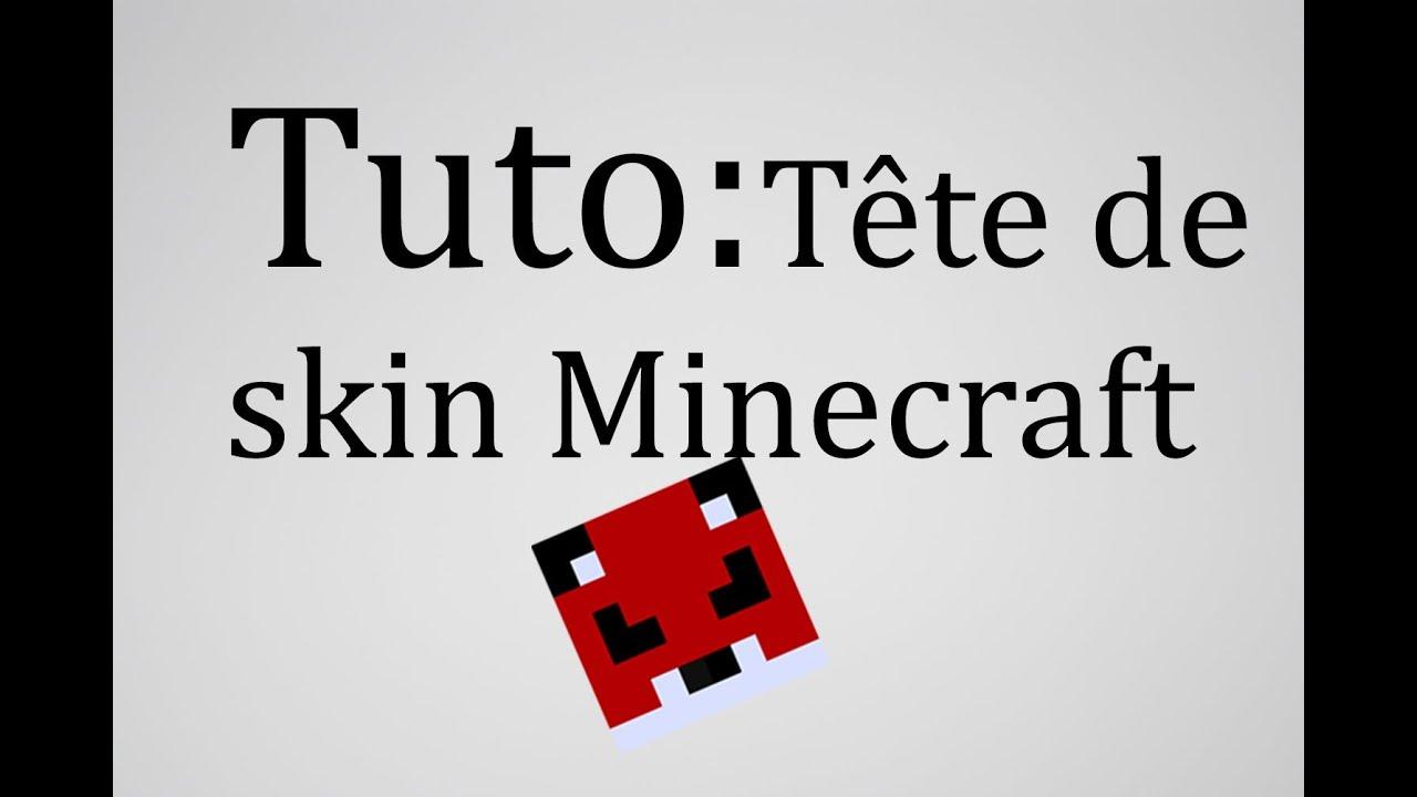TuTo) Avoir La Tête De Son Skin Minecraft En Image.