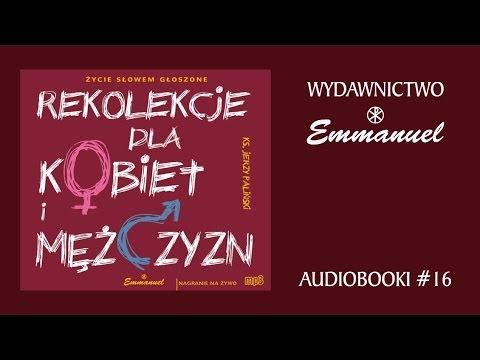 Ks. Jerzy Paliński - Rekolekcje Dla Kobiet I Mężczyzn (fragmenty - Audiobook #16)
