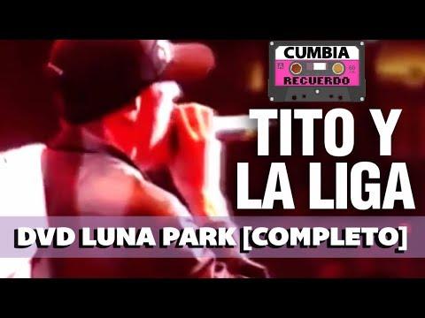 CUMBIA ACTUAL - TITO Y LA LIGA   DVD LUNA PARK [COMPLETO]