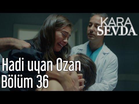 Kara Sevda 36. Bölüm - Hadi Uyan Ozan