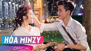 [ OFFICIAL ShortFilm ] Vì Anh Là Của Em - Hoà Minzy