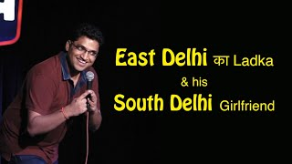 East Delhi ka ladka  his South Delhi girlfriend  Stand up comedy by Gaurav Gupta