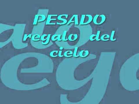 PESADO,REGALO DEL CIELO 1995.wmv