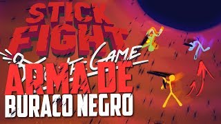 O MAIOR BURACO NEGRO DO MUNDO! - Stick Fight ‹ Bitgamer ›