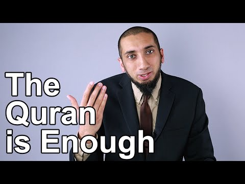 The Quran is Enough for Us - Nouman Ali Khan - Quran Weekly