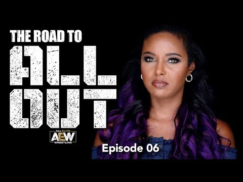 The Road to AEW All Out - Ep 6