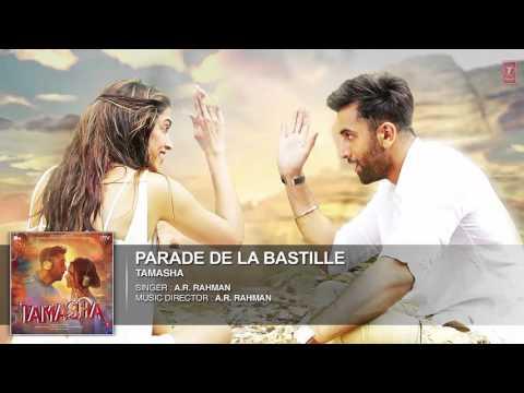 Parade De La Bastille FULL Song | Tamasha | Ranbir Kapoor, Deepika Padukone