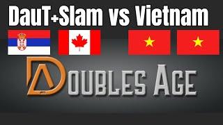 DauT + Slam vs Vietnam   Doubles Age