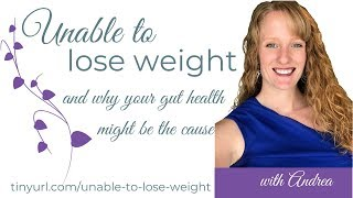 Unable to lose weight and why your gut health might be the cause