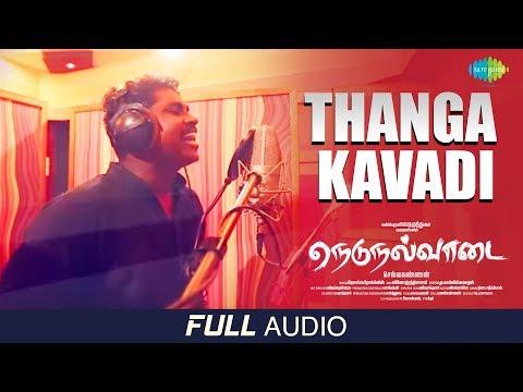Thanga Kaavadi - Audio   Nedunalvaadai   Vairamuthu   Selvakannan   Jose Franklin   Mathichiyam Bala