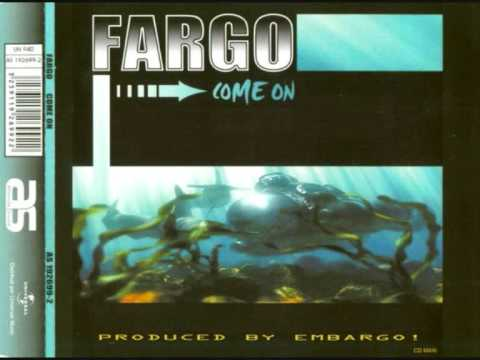 FARGO Come on ( Club mix )