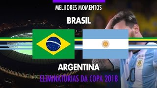 Highlights - Brazil 3 vs 0 Argentina - 2018 Fifa World Cup Qualifiers - 11/10/2016