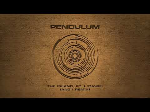 Pendulum - The Island, Pt. I Dawn (AN21 Remix)