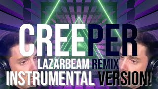 CREEPER (ThunderDome Song) | LazarBeam Remix INSTRUMENTAL