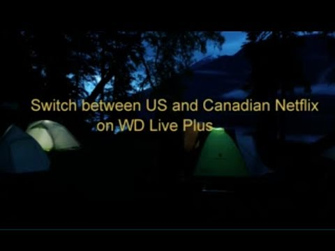 US Netflix in Canada on WD live Plus Updated May 10/14