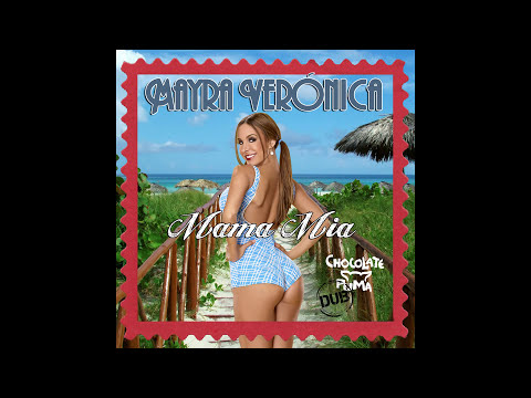 Mayra Veronica - Mama Mia (Chocolate Puma Dub) [Cover Art]