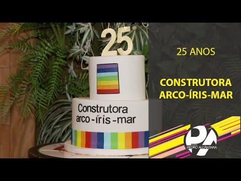 25 Anos Construtora Arco-Íris-Mar
