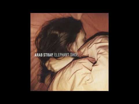 Arab Strap - Leave The Day Free
