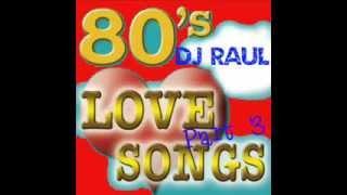 80's Love Songs Non-stop Remix (Soft Rock) ***Part 3***