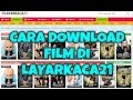 Cara Download Film Di LayarKaca21