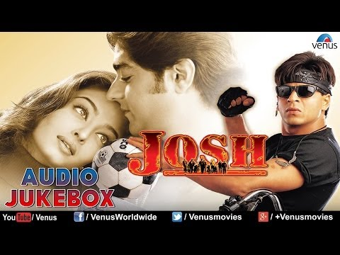 Josh Audio Jukebox | Shahrukh Khan, Aishwarya Rai |