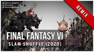 Final Fantasy VI - Slam Shuffle - Remix