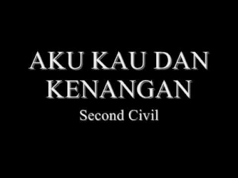 Aku Kau Dan Kenangan - Second Civil Lyrics video