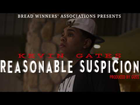 Kevin Gates - Reasonable Suspicion [produced By Guss] video