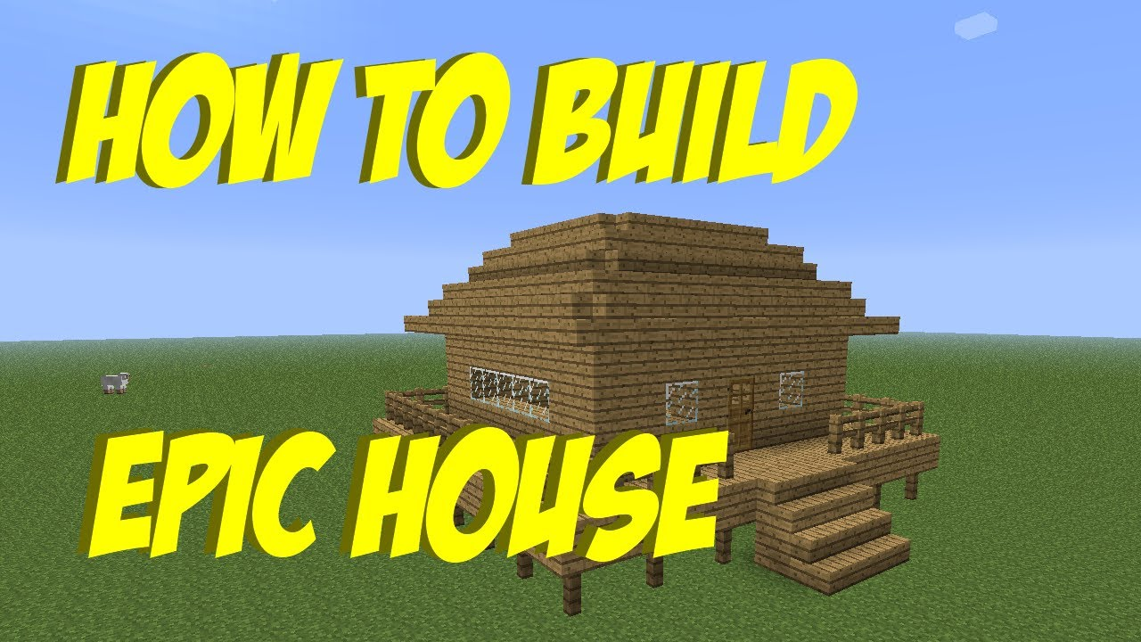 how to make a epic house in minecraft