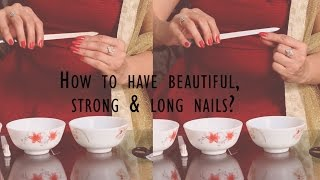 How to have beautiful and long nails at home/grow nails faster naturally