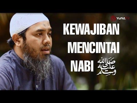 Serial Wasiat Nabi (02): Kewajiban Ummat Terhadap Nabi - Ustadz Afifi Abdul Wadud