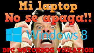 🔴DPC WATCHDOG VIOLATION | windows 8 No apaga | Dell Inspiron 15r