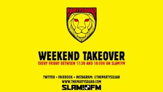 The Partysquad Slam!FM Weekend Takeover • 13-03-2015