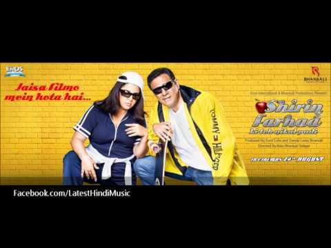 Khatti Meethi - Full Song - Shirin Farhad Ki Toh Nikal Padi(2012) - Shreya Ghoshal