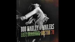 Slave Driver Bob Marley The Whailers Easy Skanking Live in Boston 78