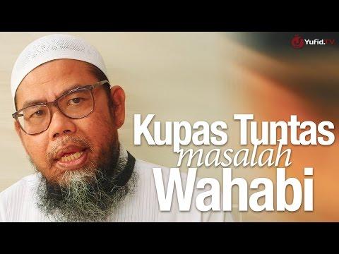 Bincang Santai: Kupas Tuntas Masalah Wahabi - Ustadz Zainal Abidin Syamsuddin, Lc.